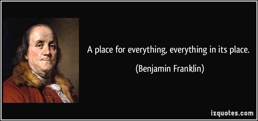 quote-a-place-for-everything-everything-in-its-place-benjamin-franklin-65292