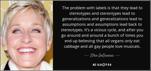 quote-the-problem-with-labels-is-that-they-lead-to-stereotypes-and-stereotypes-lead-to-generalizations-ellen-degeneres-47-93-02