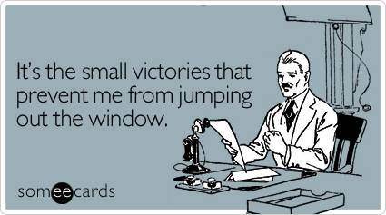 small-victories-workplace-ecard-someecards.jpg